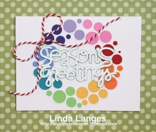Simon Says Stamp Ring Wreath; rainbow; Linda Langes, Paper Smooches Christmas Words 2